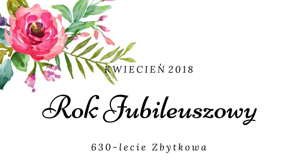 Jubileusz 630-lecia Zbytkowa – kwietniowe wydarzenia