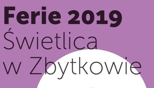 Świetlica w Zbytkowie, ferie 2019