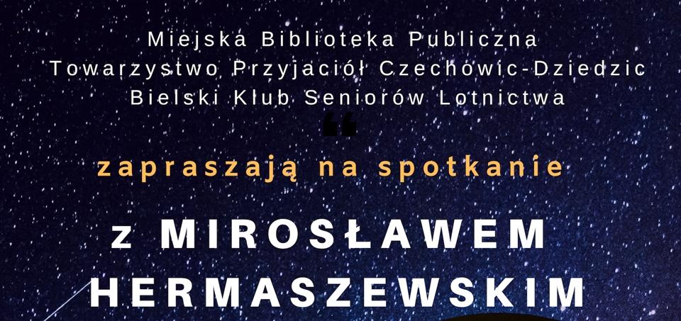 Mirosław Hermaszewski w Czechowicach