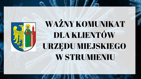 Komunikat dla klientów Urzędu Miejskiego w Strumieniu