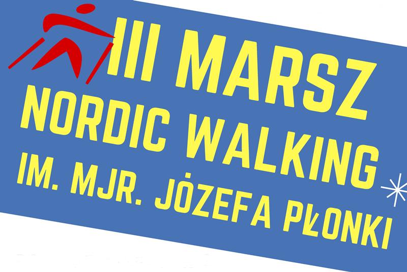 III Marszu Nordic Walking im. mjr Józefa Płonki